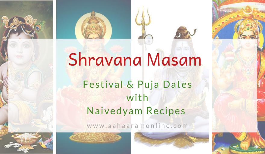 Shravana Masam 2019: Festival Dates & Recipes - Andhra and